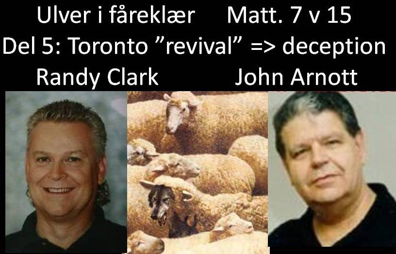 Del 5 Toronto revival John Arnott Randy Clark deception