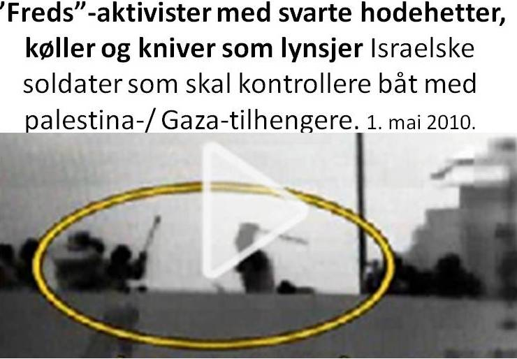 Fredsaktivister Peaceactivists Gaza IDF Israeli boarding ship flotilla terrorists muslims mai 2010